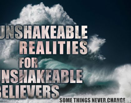 Unshakeable realities - Judgement Day and the future hope of believers