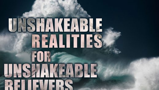 Unshakeable realities - God's Unstoppable Purpose