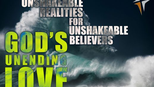 Unshakeable Realities – God's Unending Love